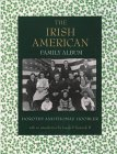 The Irish American Family Album by Dorothy and Thomas Hoobler
