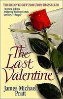 The Last Valentine by James Michael Pratt