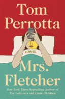 Mrs. Fletcher by Tom Perrotta
