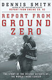 Report From Ground Zero by Dennis Smith