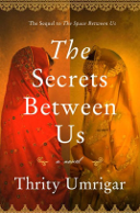 Secrets Between Us by Thrity Umrigar